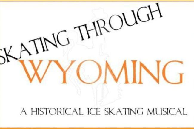 Skating Through Wyoming: A Historical Ice Skating Musical