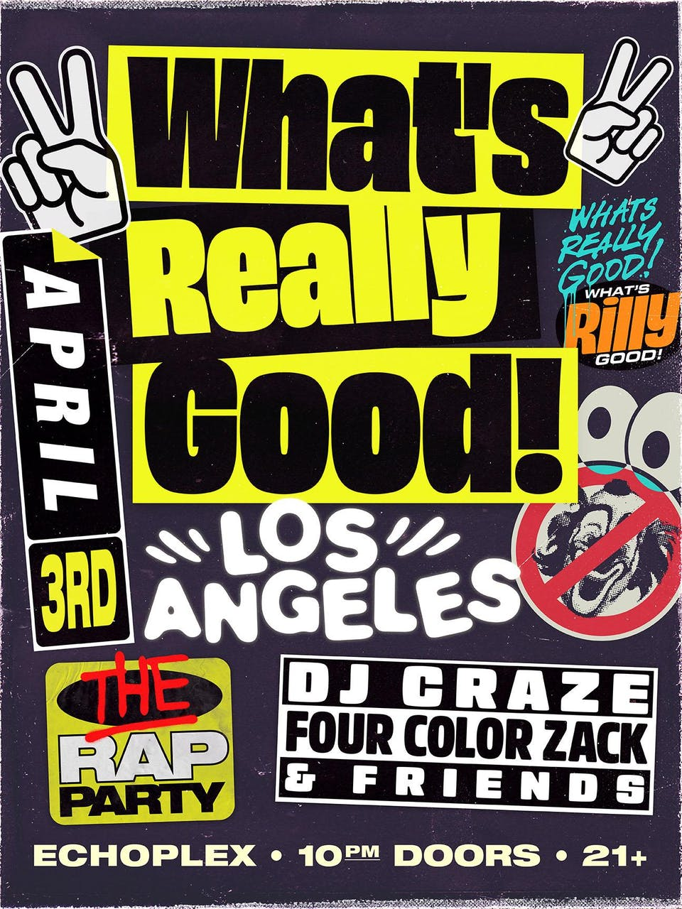 What's Really Good!: DJ CRAZE x FOUR COLOR ZACK & Friends (moved from 4/3)
