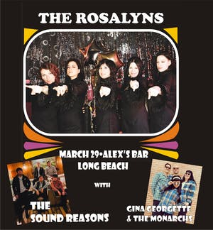 The Rosalyns + The Sound Reasons + Gina Georgette & The Monarchs