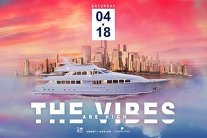 THE VIBES ARE HIGH 4/20 Celebration Yacht Cruise NYC Boat Party Saturday