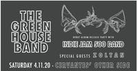 POSTPONED - The Green House Band & Indie Jam 500 Band w/ Zoltan