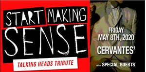 POSTPONED - Start Making Sense (Talking Heads Tribute) w/ Special Guests