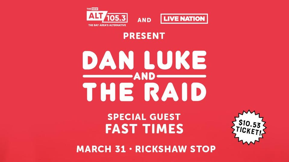 DAN LUKE & THE RAID with Fast Times