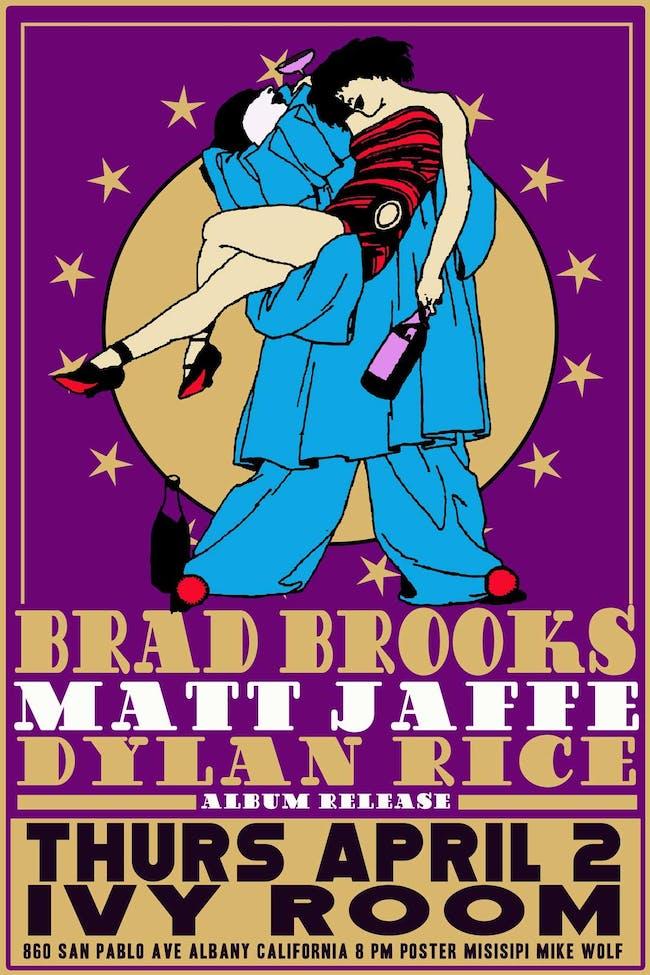 Brad Brooks, Matt Jaffe, Dylan Rice and Band (Album Release)