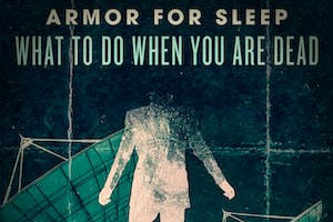 Armor For Sleep - What To Do When You Are Dead 15 Year Anniversary Tour