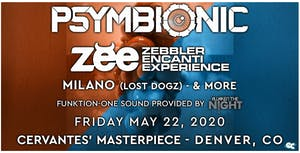 POSTPONED - Psymbionic & Zebbler Encanti Experience w/ Milano (Lost Dogz)