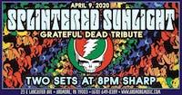 *CANCELED* Splintered Sunlight (Grateful Dead tribute)