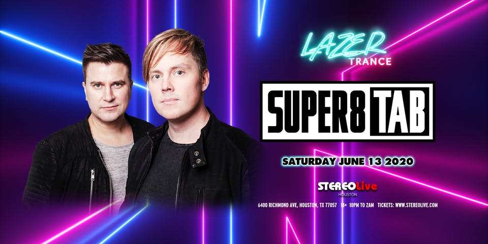 LazerTrance Presents: Super8 & Tab - Stereo Live Houston