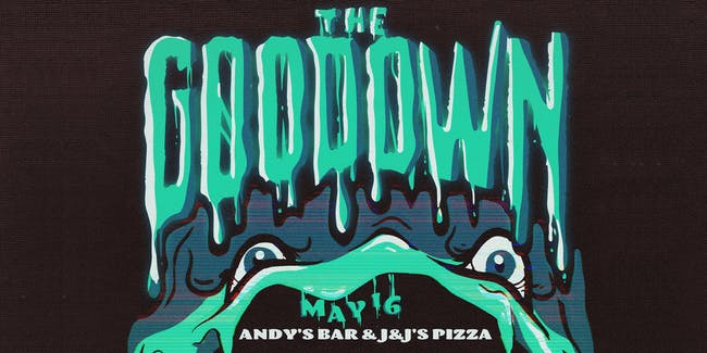 The Goo Down at Andys Bar & J&J's Pizza