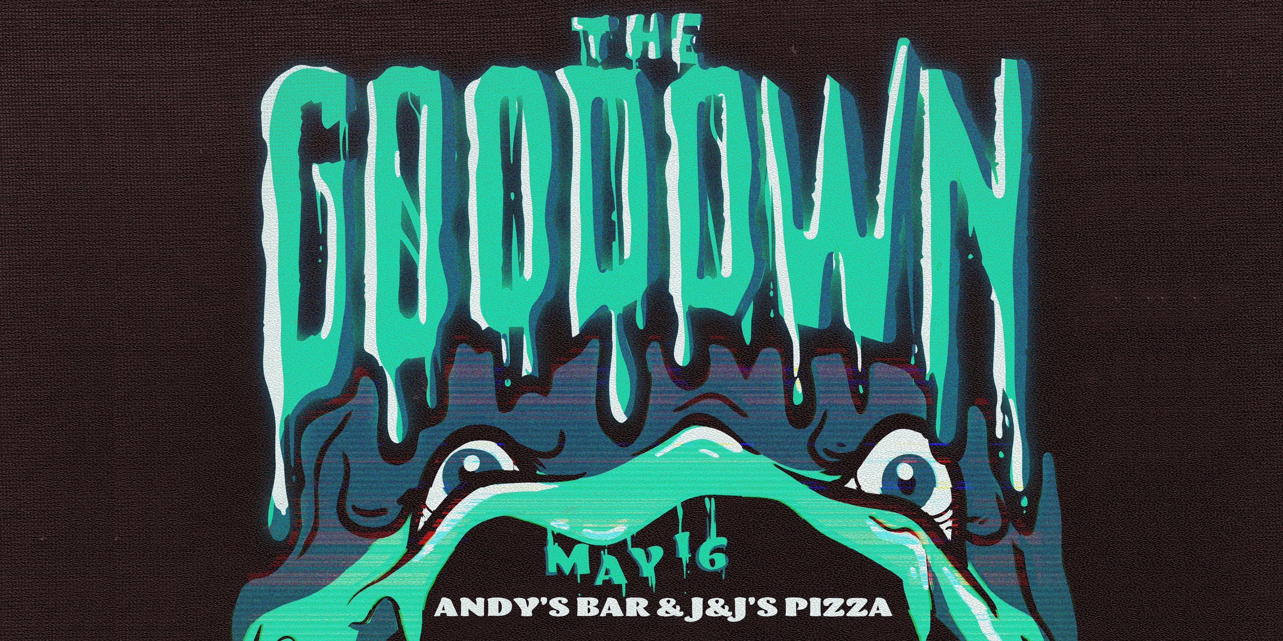 The Goo Down at Andys Bar & J&J's Pizza