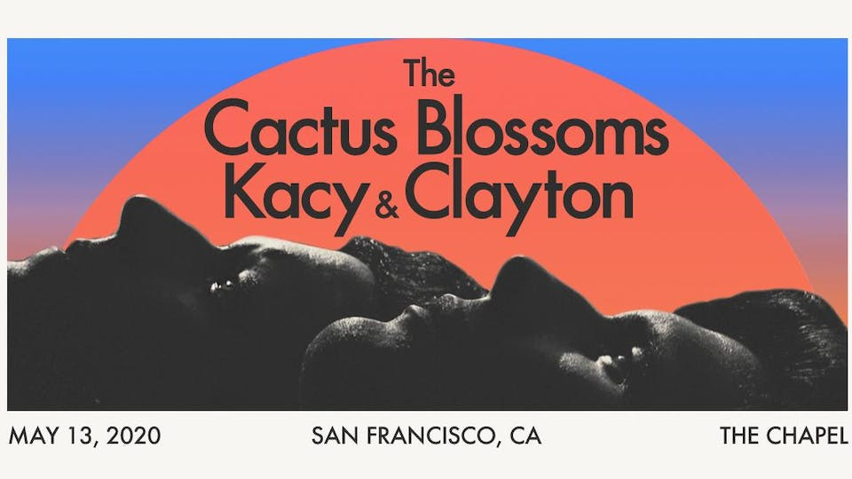The Cactus Blossoms and Kacy & Clayton