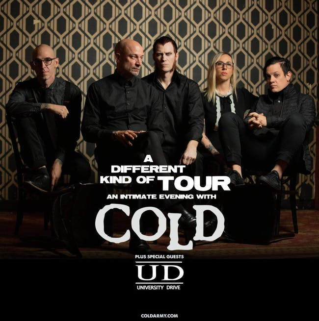 A Different Kind of Tour - An Intimate Evening with Cold