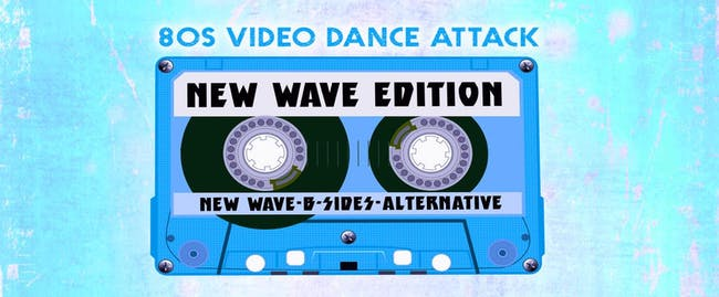 SHOW CANCELLED: 80s New Wave Video Dance Attack at show bar