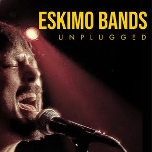 Eskimo Bands Unplugged