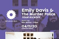 Emily Davis & the Murder Police - Tour Kickoff
