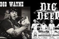 BOB WAYNE w/ DIG DEEP