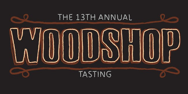 The 13 th Annual Woodshop Tasting