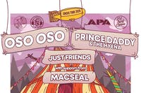 CANCELED - OSO OSO /Prince Daddy & the Hyena / Just Friends/ Macseal