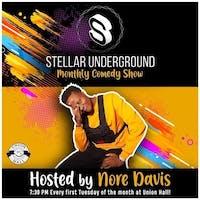 Stellar Underground Hosted by Nore Davis