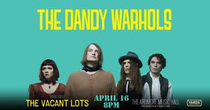 *POSTPONED TO DATE TBD* The Dandy Warhols