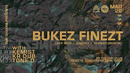 Bukez Finezt ( Deep Medi / Disciple / Subway (Berlin) )