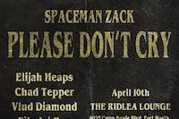 SpaceMan Zack, Elijah Heaps, Chad Tepper, Vlud Diamond and more!