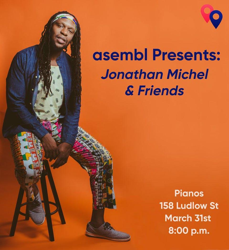 asembl Presents: Jonathan Michel & Friends