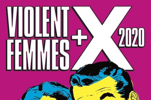 Violent Femmes & X