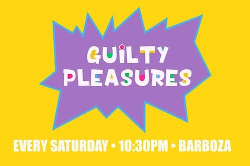 Guilty Pleasures