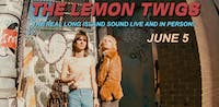 The Lemon Twigs----POSTPONED, New Date Coming Soon
