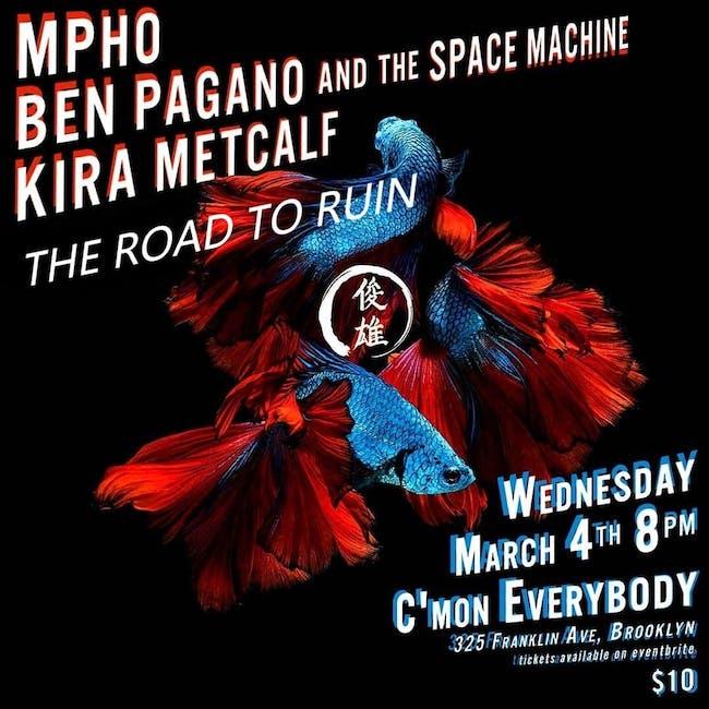 MPHO, Ben Pagano & The Space Machine, Kira Metcalf, The Road To Ruin