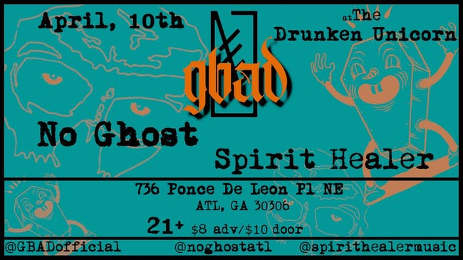 GBAD w/ No Ghost and Spirit Healer at Drunken Unicorn