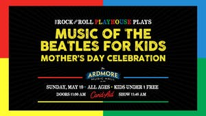 *POSTPONED TO DATE TBD* Music of the Beatles for Kids