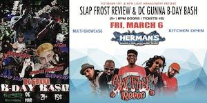 SLAP FROST REVIEW & DC GUNNA B-DAY BASH w/ BI$HOB ET