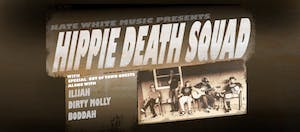An Evening w/ Hippie Death Squad + Friends @ Outland Ballroom