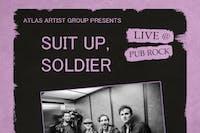 SUIT UP, SOLDIER at Pub Rock Live