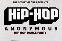 HIP HOP ANONYMOUS: Hip Hop Dance Party