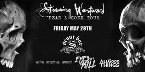 STABBING WESTWARD - DEAD AND GONE TOUR