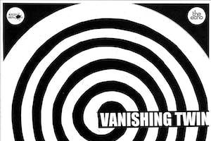 Vanishing Twin (rescheduled from 3/22/20)