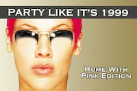 Party Like It's 1999: Home With Pink Edition