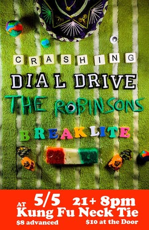 Crashing / Dial Drive / The Robinsons / Breaklite