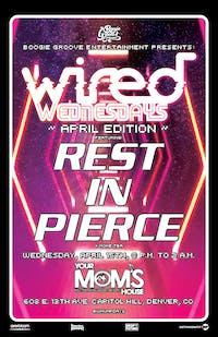 Wired Wednesdays ft. Rest in Pierce
