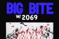 BIG BITE • 2069
