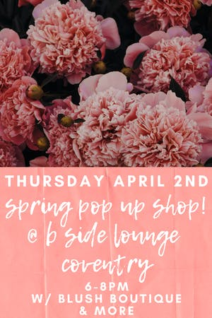 Spring Pop Up Shop w/ Blush Boutique & Friends
