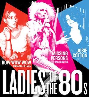 [POSTPONED] Ladies of Eighties (LIVE) w Missing Persons & more