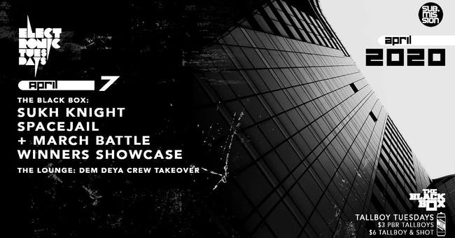 Sukh Knight & SpaceJail +March Battle Winner Showcase (Electronic Tuesdays)