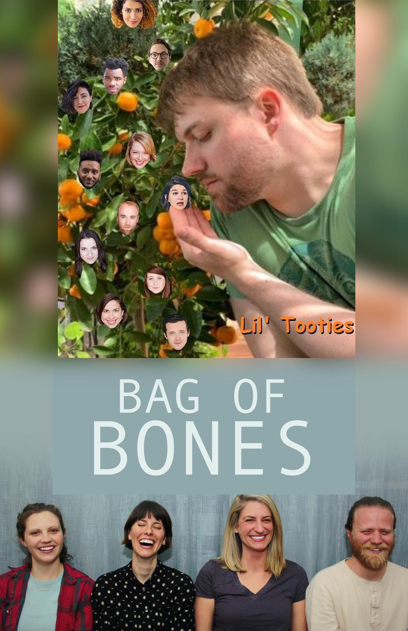 Lil' Tooties, Bag of Bones