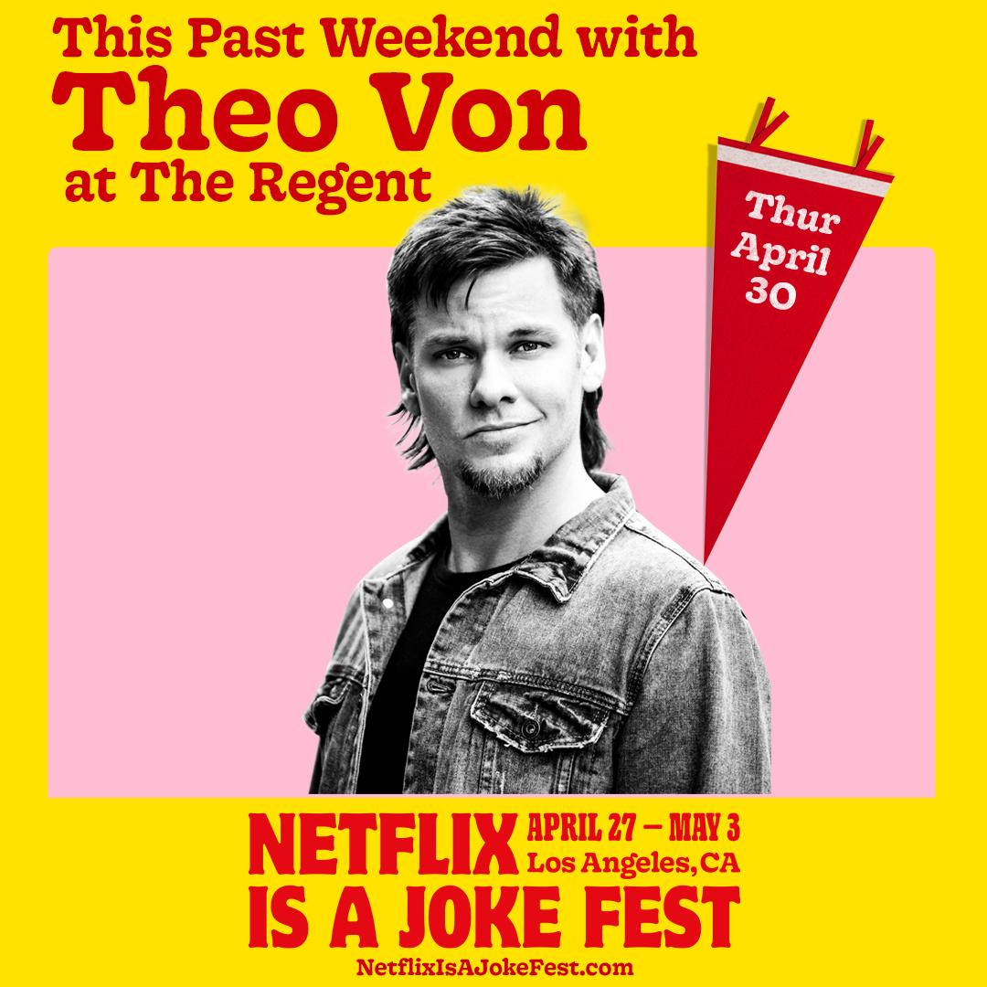 Netflix Is A Joke Presents: This Past Weekend with Theo Von Live!