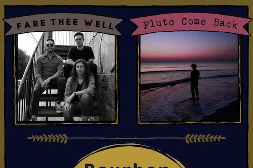 Fare Thee Well / Pluto Come Back