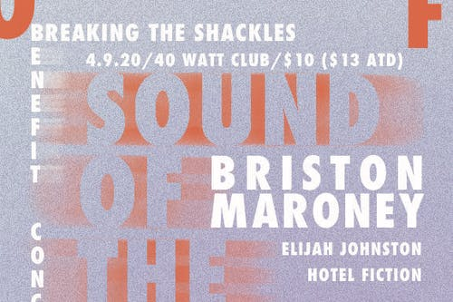 Breaking the Shackles Sound of the Movement w/ Briston Maroney